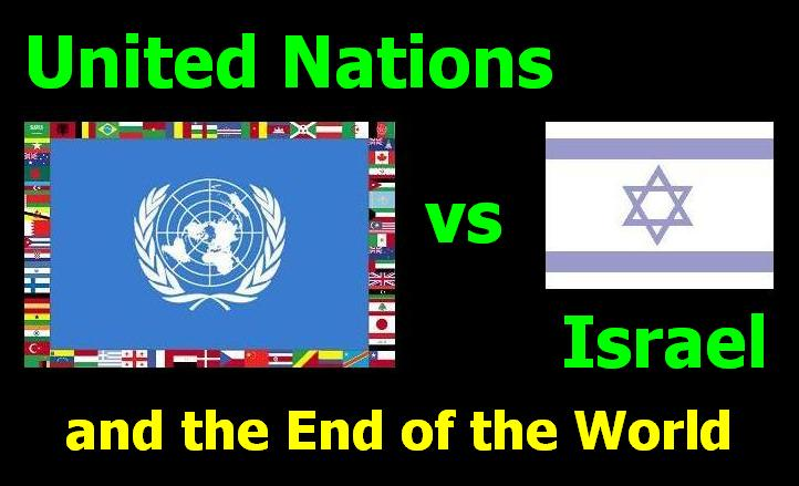 Unite Nations vs Israel - and the End of the World
